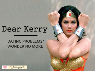 Dear Kerry: He's Threatened By My Guy Friends
